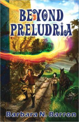 Beyond Preludria