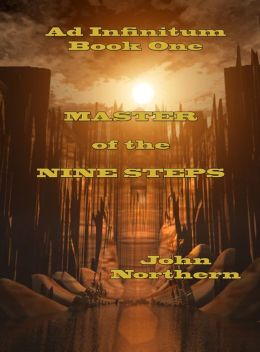 Ad Infinitum Book One Master of the Nine Steps