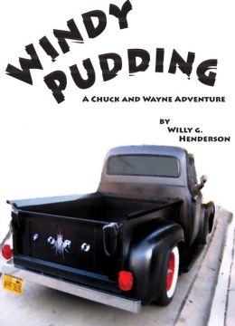 Windy Pudding: A Chuck & Wayne Adventure