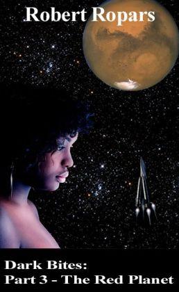 Dark Bites(R): Part 3 - The Red Planet