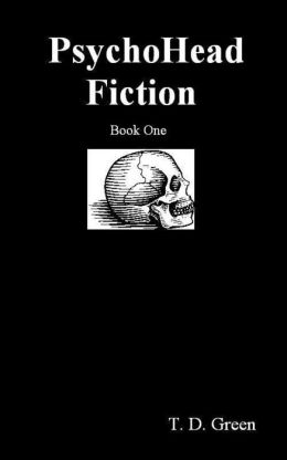 PsychoHead Fiction Book One