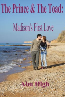 The Prince & The Toad: Madison's First Love