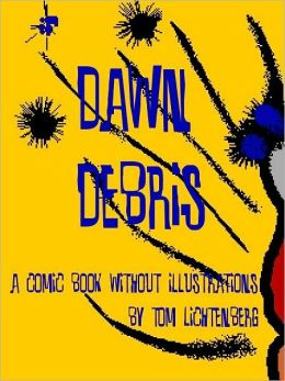 Dawn Debris: A Comic Book Without Illustrations