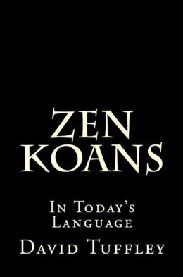 Zen Koans: In Today's Language
