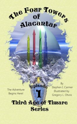 The Four Towers of Alacantar: Episode 1