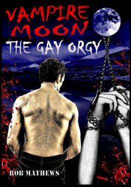 Vampire Moon: The Gay Orgy