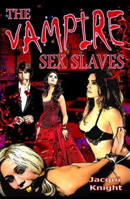 The Vampire Sex Slaves