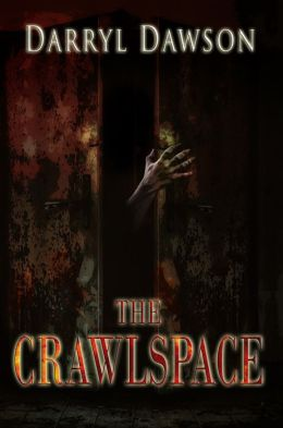 The Crawlspace: A Collection Of Short Horror Stories
