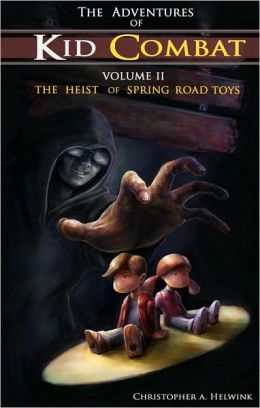 The Adventures of Kid Combat Volume Two: The Heist of Spring Road Toys