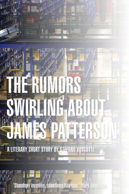 The Rumors Swirling About James Patterson (Story)
