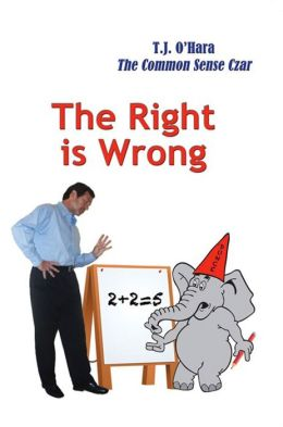 The Right is Wrong