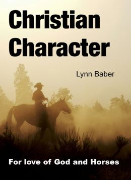 Christian Character: For love of God and Horses