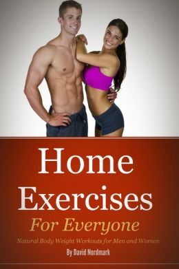 Natural Fitness: Natural Bodyweight Exercises For Men and Women