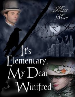 It's Elementary, My Dear Winifred