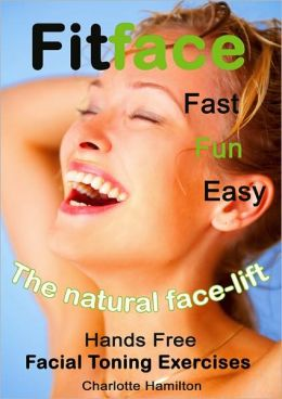 Fitface: Hands Free Facial Toning Exercises