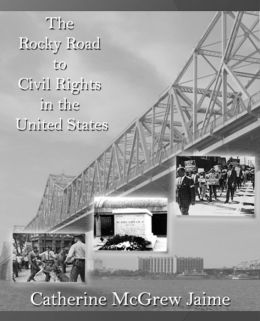 The Rocky Road to Civil Rights in the United States