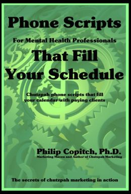 Phone Scripts For Mental Health Professionals That Fill Your Schedule