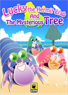 Lucky the Hermit Crab And The Mysterious Tree