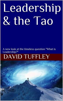 Leadership & the Tao A new look at the timeless question 