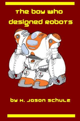 The Boy Who Designed Robots