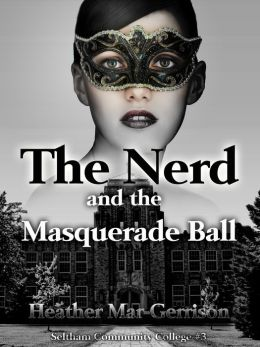 The Nerd And The Masquerade Ball