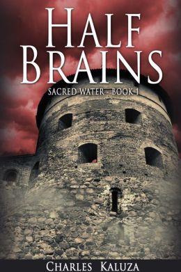 Half Brains, Sacred Water book 1