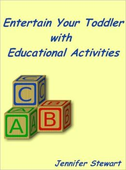 Entertain Your Toddlers with Educational Activities