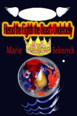 Herod the Eighth, the Beast's Underbelly