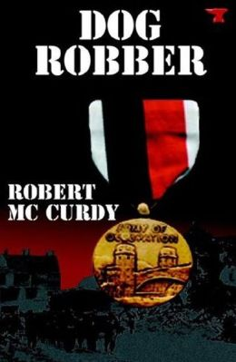 Dog Robber: Jim Colling Adventure Series Book I