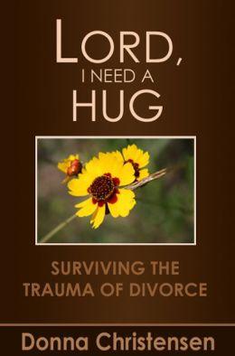 Lord I Need A Hug