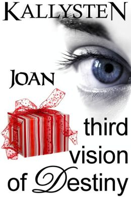Third Vision of Destiny: Joan