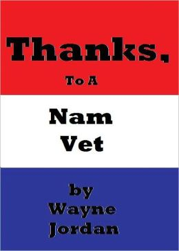 Thanks, To A Nam Vet
