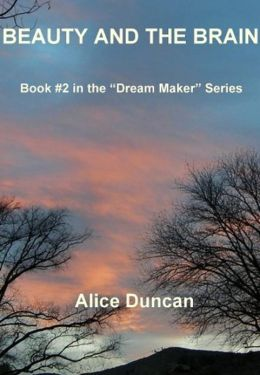 The Beauty and the Brain (Dream Maker Series #1)
