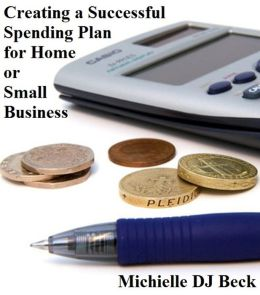 Creating a Successful Spending Plan for Home or Small Business