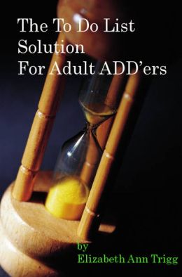The To Do List Solution For Adult ADD'ers