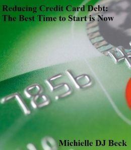 Reducing Credit Card Debt: The Best Time to Start is Now