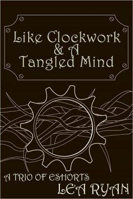 Like Clockwork and a Tangled Mind