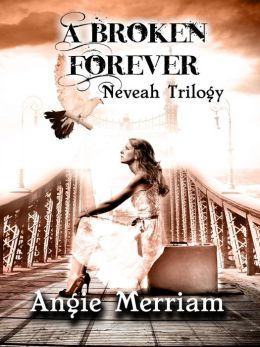 A Broken Forever (Neveah trilogy book 1)