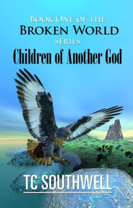 The Broken World Book One: Children of Another God