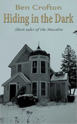 Hiding in the Dark: Short Tales of the Macabre
