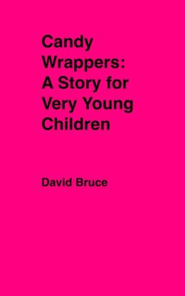 Candy Wrappers: A Story for Very Young Children