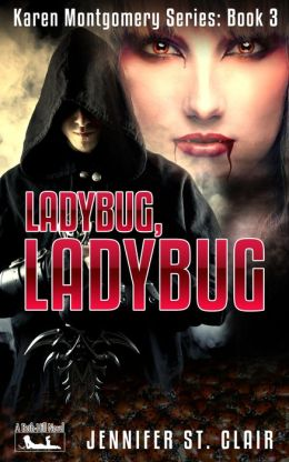 A Beth-Hill Novel: Karen Montgomery Series Book 3: Ladybug Ladybug