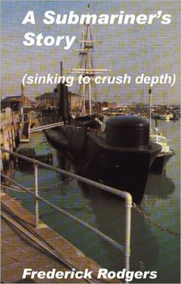 A Submariners Story (Sinking to Crush Depth)(short story)