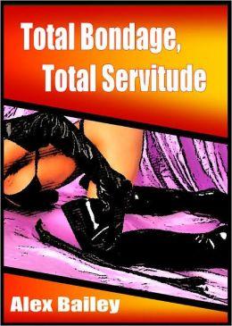 Total Bondage, Total Servitude