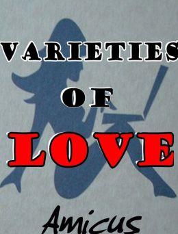 Varieties of Love