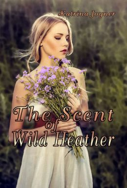 The Scent of Wild Heather
