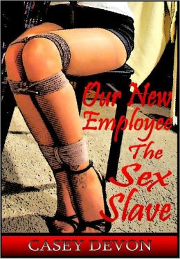 Our New Employee The Sex Slave