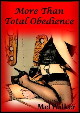 More Than Total Obedience