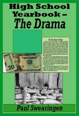 High School Yearbook - The Drama (third in the high school series)
