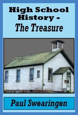 High School History - The Treasure (fifth in the high school series)